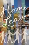 Home Leave: A Novel - Brittani Sonnenberg