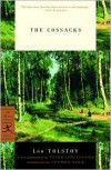 The Cossacks - Leo Tolstoy, Peter Constantine, Cynthia Ozick