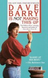 Dave Barry Is Not Making This Up - Dave Barry, Jeff MacNelly