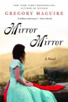 Mirror Mirror - Gregory Maguire