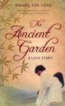 The Ancient Garden: A Love Story - Hwang Sŏk-yŏng, Jay Oh