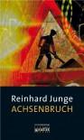 Achsenbruch - Reinhard Junge