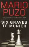 Six Graves to Munich - Mario Puzo