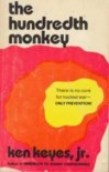 The Hundredth Monkey - Ken Keyes Jr.