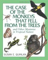 The Case of the Monkeys That Fell from the Trees - Susan E. Quinlan