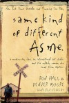 Same Kind of Different As Me: A Modern-Day Slave, an International Art Dealer, and the Unlikely Woman Who Bound Them Together - Ron Hall, Denver Moore