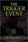 The Trigger Event - Ted Klotz