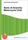 Sons of Anarchy Motorcycle Club - Jesse Russell (Editor),  Ronald Cohn (Editor)