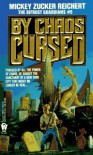 By Chaos Cursed - Mickey Zucker Reichert