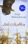 Julischatten - Antje Babendererde