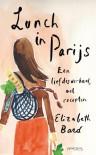 Lunch in Parijs: een liefdesverhaal met recepten - Elizabeth Bard, Daniëlle Stensen
