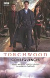 Torchwood: Consequences - David Llewellyn;Joseph Lidster;James Moran;Andrew Cartmel