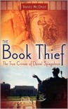 The Book Thief: The True Crimes of Daniel Spiegelman - Travis McDade
