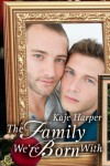 The Family We're Born With (Finding Family) - Kaje Harper