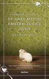 De haas met de amberkleurige ogen - Edmund de Waal, Willeke Lempens