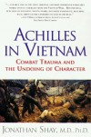 Achilles in Vietnam: Combat Trauma and the Undoing of Character - Jonathan Shay