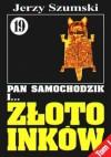 Pan Samochodzik i złoto Inków, Tom 1 - Czorsztyn - Jerzy Szumski