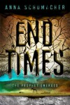 End Times - Anna Schumacher