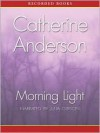 Morning Light (Kendrick/Coulter Series, #8) - Catherine Anderson, Julia Gibson