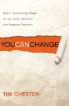 You Can Change: God's Transforming Power for Our Sinful Behavior and Negative Emotions - Tim Chester