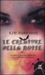 Le creature della notte - Kim Harrison