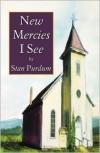 New Mercies I See - Stan Purdum