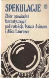 Spekulacje - Isaac Asimov, Robert Silverberg, Gene Wolfe, Alan Dean Foster, Barry N. Malzberg, Bill Pronzini, Jack Williamson