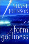 A Form of Godliness - Shane Johnson