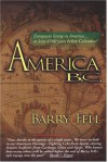 America B.C.: Ancient Settlers in the New World - Barry Fell