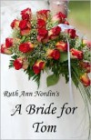A Bride for Tom - Ruth Ann Nordin
