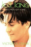 k.d. Lang: All You Get is Me - Victoria Starr