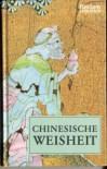 Chinesische Weisheit - Günther Debon, Ernst Fabian