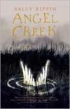 Angel Creek - Sally Rippin