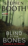 Blind To The Bones  - Stephen Booth