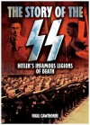 The Story of the SS: Hitler's Infamous Legions of Death - Nigel Cawthorne