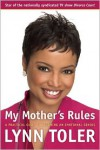 My Mother's Rules: A Practical Guide to Becoming an Emotional Genius - Lynn Toler