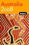 Fodor's Australia 2008 (Fodor's Gold Guides) - Adam Taplin, Mark Sullivan, Margaret Kelly