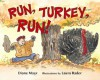 Run, Turkey, Run! - Diane Mayr