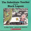 The Substitute Teacher from the Black Lagoon - Mike Thaler