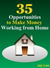 35 Opportunities to Make Money Working from Home - Jay Lee