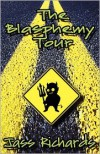 The Blasphemy Tour - Jass Richards