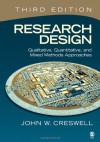 Research Design: Qualitative, Quantitative, and Mixed Methods Approaches - John W. Creswell