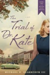 The Trial of Dr. Kate - Michael E. Glasscock III