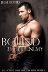 Bound by the Enemy - Jessi Bond