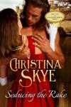 Seducing The Rake  - Christina Skye