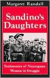 Sandino's Daughters: Testimonies of Nicaraguan Women in Struggle - Margaret Randall, Lynda Yanz