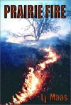 Prairie Fire - L.J. Maas
