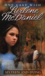 Sixteen and Dying - Lurlene McDaniel