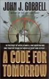 A Code For Tomorrow - John J. Gobbell