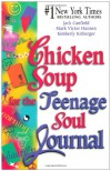 Chicken Soup for the Teenage Soul Journal (Chicken Soup for the Soul) - Jack Canfield, Mark Victor Hansen, Kimberly Kirberger